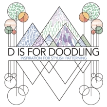 D is for Doodling : Inspiration for Stylish Patterning, Paperback / softback Book