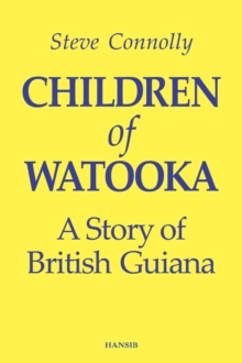 Children Of Watooka : A Story of British Guiana, Paperback / softback Book