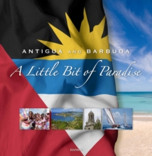 Antigua And Barbuda: A Little Bit Of Paradise: 7th Edition, Paperback / softback Book
