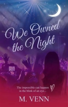 We Owned the Night : The Impossible Can Happen in the Blink of an Eye, Paperback Book
