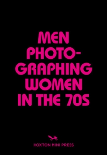 Men Photographing Women In The 70s, Paperback Book