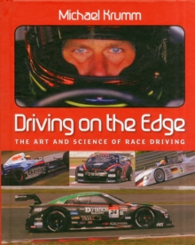 Driving on the Edge : The Art and Science of Race Driving, Hardback Book