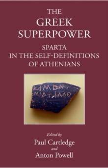 The Greek Superpower : Sparta in the Self-Definitions of Athenians, Hardback Book