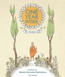 One Year Wiser: The Colouring Book : Unwind With Weekly Illustrated Meditations, Paperback Book