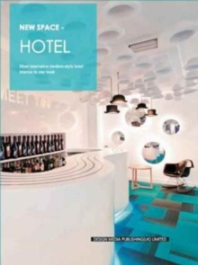 New Space-Hotel : Most Innovative Modern-Style Hotel Interior in One Book, Paperback / softback Book