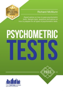 How to Pass Psychometric Tests: The Complete Comprehensive Workbook Containing Over 340 Pages of Sample Questions and Answers to Passing Aptitude and Psychometric Tests (Testing Series), Paperback Book