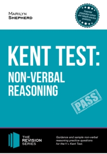 Kent Test: Non-Verbal Reasoning - Guidance and Sample Questions and Answers for the 11+ Non-Verbal Reasoning Kent Test, Paperback / softback Book