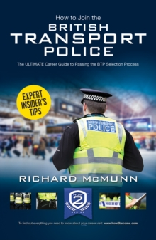 How to Join the British Transport Police: The Ultimate Career Guide, Paperback Book
