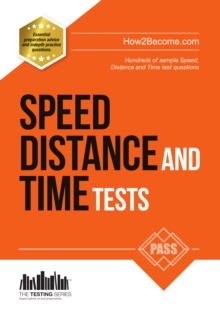 Speed, Distance and Time Tests: 100s of Sample Speed, Distance & Time Practice Questions and Answers, Paperback / softback Book