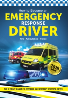 How to Become an Emergency Response Driver: the Definitive Career Guide to Becoming an Emergency Driver (How2become), Paperback Book