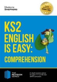 KS2: English is Easy - English Comprehension. in-Depth Revision Advice for Ages 7-11 on the New Sats Curriculum. Achieve 100%, Paperback Book