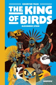 The King of Birds, Hardback Book
