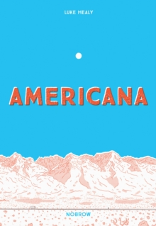 Americana (And the Act of Getting Over It.), Paperback / softback Book