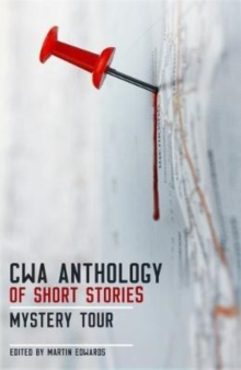 The CWA Short Story Anthology : Mystery Tour, Hardback Book