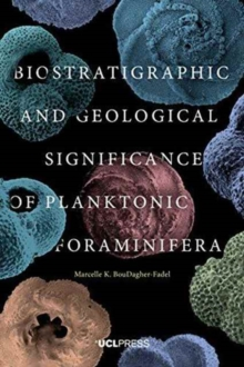 Biostratigraphic and Geological Significance of Planktonic Foraminifera, Paperback / softback Book