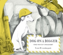 Dog On A Digger, Hardback Book