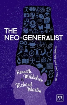 The Neo-Generalist : Where You Go is Who You are, Paperback Book