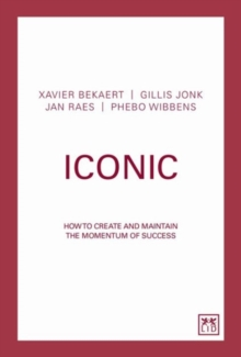 Iconic : How to Create a Virtuous Circle of Success, Hardback Book
