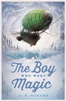 The Boy Who Went Magic, Paperback / softback Book