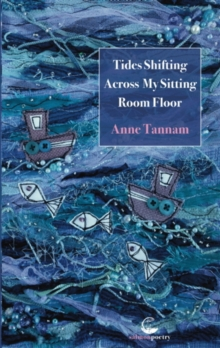 Tides Shifting Across My Sitting Room Floor, Paperback / softback Book