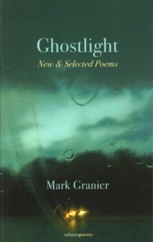 Ghostlight : New & Selected Poems, Paperback / softback Book