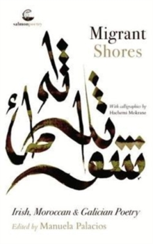 Migrant Shores : Irish, Moroccan & Galician Poetry, Paperback / softback Book