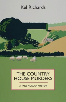 The Country House Murders : A 1930s Murder Mystery, Paperback Book
