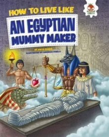 How to Live Like an Egyptian Mummy Maker, Paperback Book