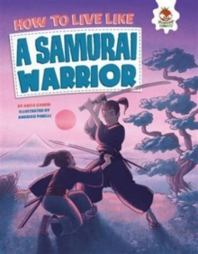 How to Live Like a Samurai Warrior, Paperback Book
