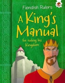 Fiendish Rulers: A King's Manual : for ruling his kingdom, Paperback / softback Book