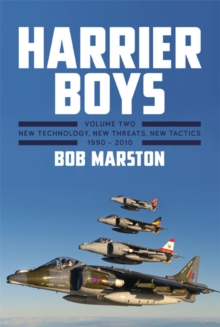 Harrier Boys : New Technology, New Threats, New Tactics, 1990-2010 Volume Two, Hardback Book
