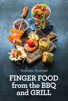 Finger Food from the BBQ and Grill, Hardback Book