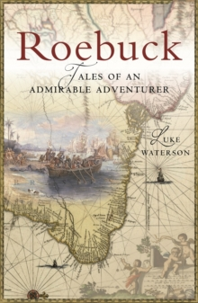 Roebuck : Tales of an Admirable Adventurer, Paperback Book