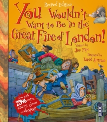 You Wouldn't Want To Be In The Great Fire Of London! : Extended Edition, Paperback Book