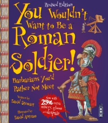 You Wouldn't Want To Be A Roman Soldier! : Extended Edition, Paperback Book