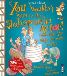 You Wouldn't Want To Be A Shakespearean Actor! : Extended Edition, Paperback Book