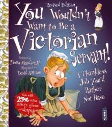 You Wouldn't Want To Be A Victorian Servant! : Extended Edition, Paperback Book