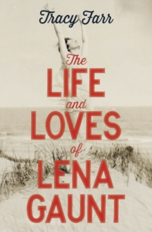 The Life and Loves of Lena Gaunt, Paperback Book