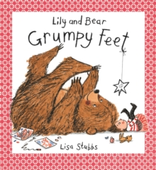 Lily and Bear: Grumpy Feet, Paperback Book