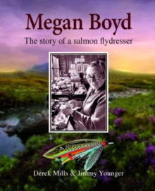 Megan Boyd : The Story of a Salmon Flydresser, Hardback Book