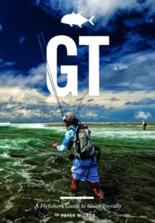 GT : A Flyfisher's Guide to Giant Trevally, Hardback Book