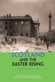Scotland and the Easter Rising : Fresh Perspectives on 1916, Paperback / softback Book