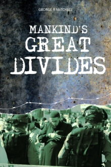 Mankind's Great Divides, Paperback / softback Book