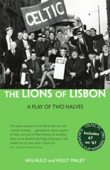 The Lions of Lisbon : A Play of Two Halves, Paperback Book