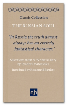 The Russian Soul : Selections from A Writer's Diary by Fyodor Dostoevsky, EPUB eBook