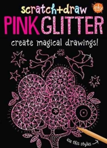 Scratch & Draw Pink Glitter : Create Magical Drawing, Paperback Book