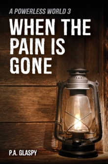 When the Pain Is Gone : A Powerless World 3, Paperback / softback Book
