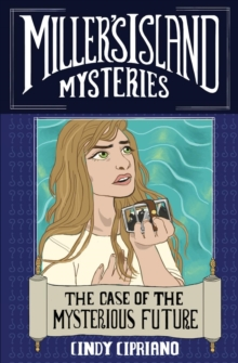 Miller's Island Mysteries: The Case of the Mysterious Future, Paperback / softback Book