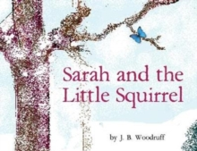 Sarah and the Little Squirrel, Paperback / softback Book