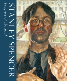 Progress of the Soul : Stanley Spencer Vol 2, Hardback Book